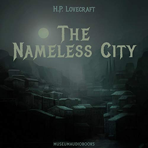 The Nameless City Audiobook By H.P. Lovecraft cover art