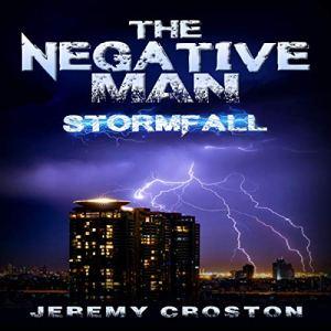 The Negative Man: Stormfall Audiobook By Jeremy Croston cover art
