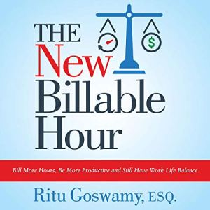 The New Billable Hour Audiobook By Ritu Goswamy Esq. cover art