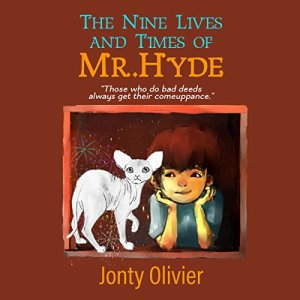 The Nine Lives and Times of Mr. Hyde Audiobook By Jonty Olivier cover art