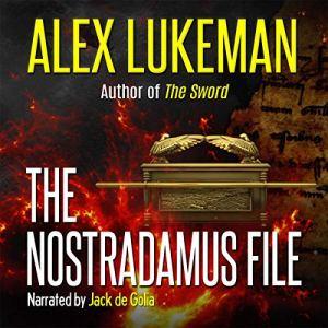 The Nostradamus File Audiobook By Alex Lukeman cover art