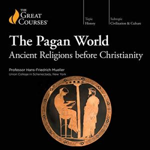 The Pagan World Audiobook By Hans-Friedrich Mueller, The Great Courses cover art