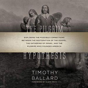 The Pilgrim Hypothesis Audiobook By Timothy Ballard cover art