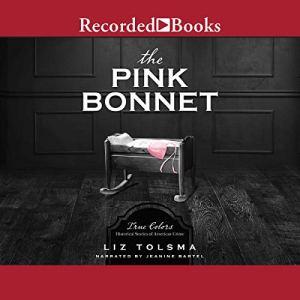 The Pink Bonnet Audiobook By Liz Tolsma cover art