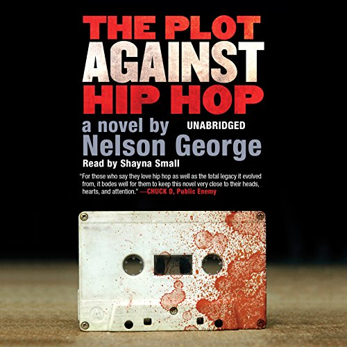 The Plot Against Hip Hop Audiobook By Nelson George cover art