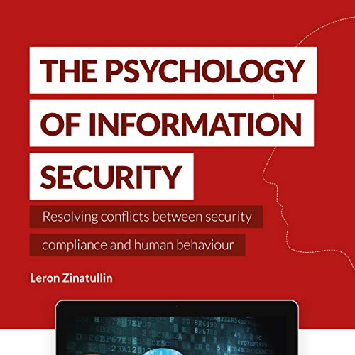 The Psychology of Information Security Audiobook By Leron Zinatullin cover art
