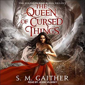 The Queen of Cursed Things Audiobook By S.M. Gaither cover art