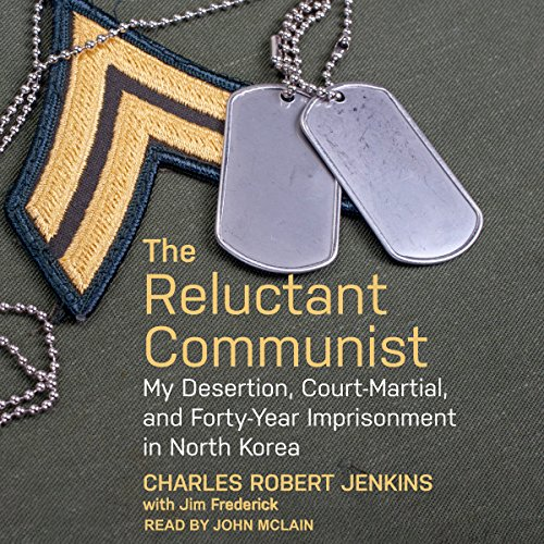 The Reluctant Communist Audiobook By Charles Robert Jenkins, Jim Fredrick cover art