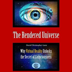 The Rendered Universe Audiobook By David Christopher Lane cover art