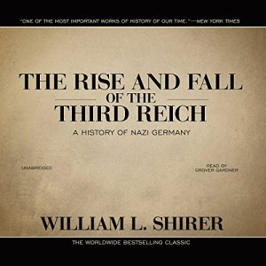 The Rise and Fall of the Third Reich Audiobook By William L. Shirer cover art