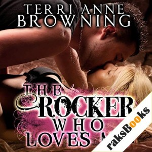 The Rocker Who Loves Me Audiobook By Terri Anne Browning cover art