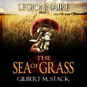 The Sea of Grass (Legionnaire) Audiobook By Gilbert M. Stack cover art