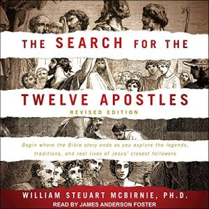 The Search for the Twelve Apostles Audiobook By William Steuart McBirnie PhD cover art