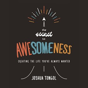 The Secret to Awesomeness Audiobook By Joshua Tongol cover art