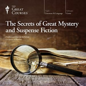 The Secrets of Great Mystery and Suspense Fiction Audiobook By David Schmid, The Great Courses cover art