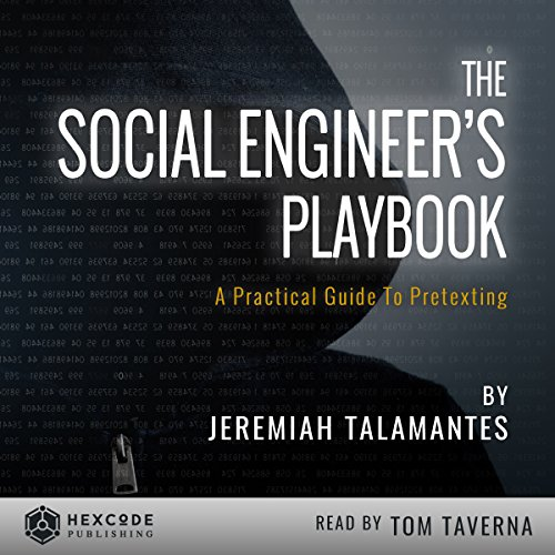 The Social Engineer's Playbook: A Practical Guide to Pretexting Audiobook By Jeremiah Talamantes cover art