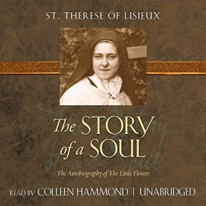 The Story of a Soul Audiobook By St. Therese of Lisieux cover art