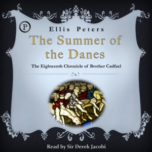The Summer of the Danes Audiobook By Ellis Peters cover art