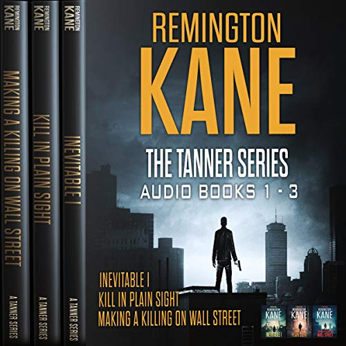The TANNER Series, Book 1-3 Audiobook By Remington Kane cover art