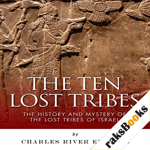 The Ten Lost Tribes Audiobook By Charles River Editors cover art