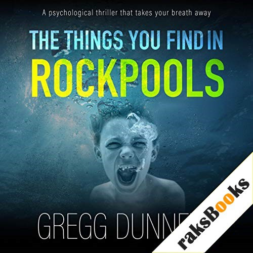 The Things You Find in Rockpools Audiobook By Gregg Dunnett cover art