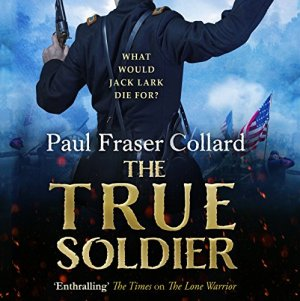 The True Soldier Audiobook By Paul Fraser Collard cover art