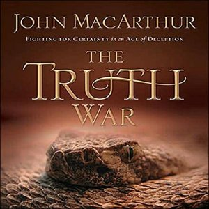The Truth War Audiobook By John MacArthur cover art