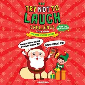 The Try Not to Laugh Challenge Joke Book: Christmas Stocking Stuffer Edition Audiobook By Riddleland cover art
