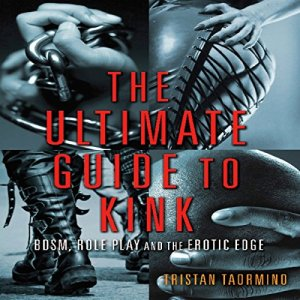 The Ultimate Guide to Kink Audiobook By Tristan Taormino cover art