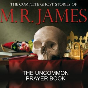 The Uncommon Prayer Book Audiobook By Montague Rhodes James cover art
