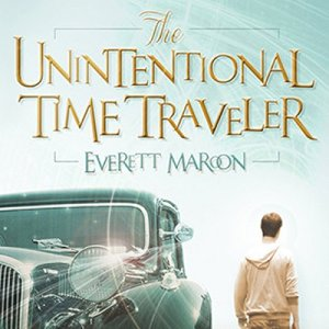 The Unintentional Time Traveler Audiobook By Everett Maroon cover art