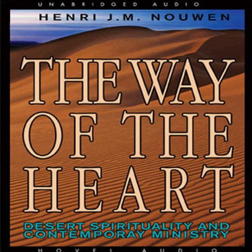 The Way of the Heart Audiobook By Henri Nouwen cover art