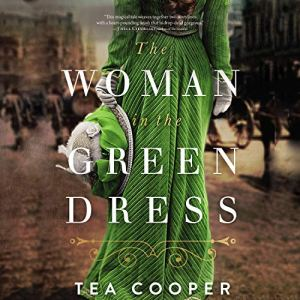 The Woman in the Green Dress Audiobook By Tea Cooper cover art