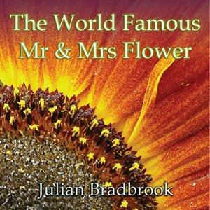 The World Famous Mr. & Mrs. Flower Audiobook By Julian Bradbrook cover art