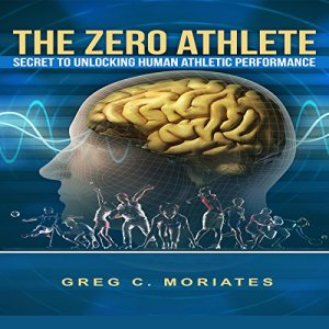 The Zero Athlete Audiobook By Greg Moriates cover art