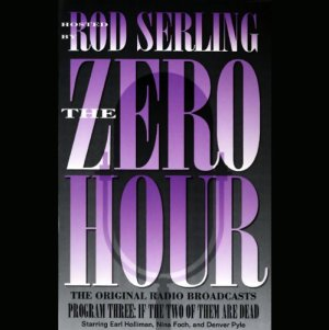 The Zero Hour, Program Three Audiobook By Rod Serling cover art
