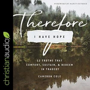 Therefore I Have Hope Audiobook By Cameron Cole cover art