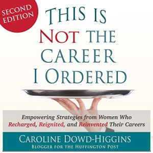 This Is Not the Career I Ordered Audiobook By Caroline Dowd-Higgins cover art