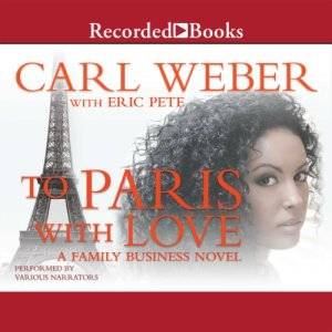 To Paris with Love Audiobook By Carl Weber, Eric Pete cover art
