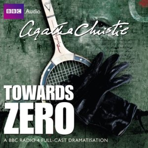 Towards Zero (Dramatised) Audiobook By Agatha Christie cover art