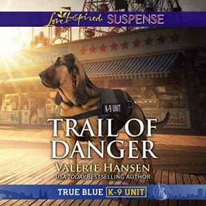 Trail of Danger Audiobook By Valerie Hansen cover art
