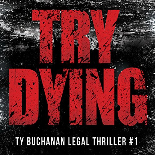 Try Dying Audiobook By James Scott Bell cover art