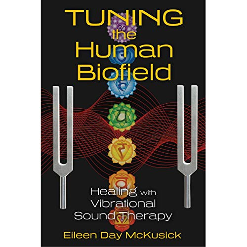 Tuning the Human Biofield Audiobook By Eileen Day McKusick cover art