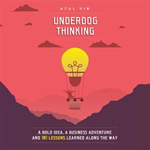 Underdog Thinking Audiobook By Atul Vir cover art