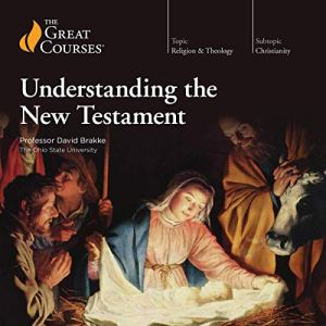 Understanding the New Testament Audiobook By The Great Courses cover art