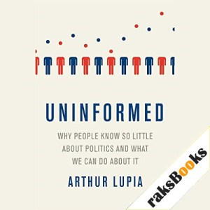 Uninformed Audiobook By Arthur Lupia cover art