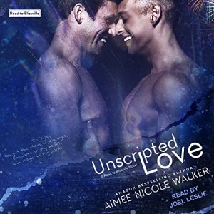 Unscripted Love Audiobook By Aimee Nicole Walker cover art