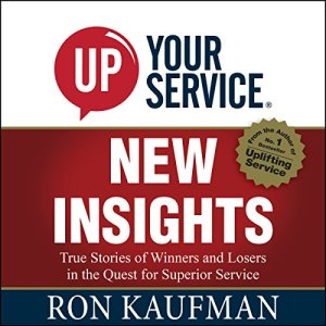 UP! Your Service New Insights Audiobook By Ron Kaufman cover art