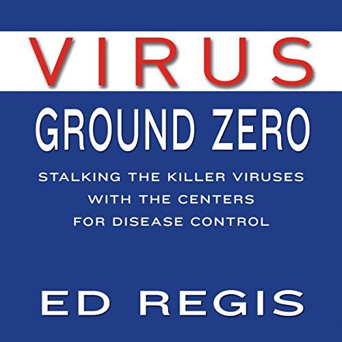 Virus Ground Zero Audiobook By Ed Regis cover art
