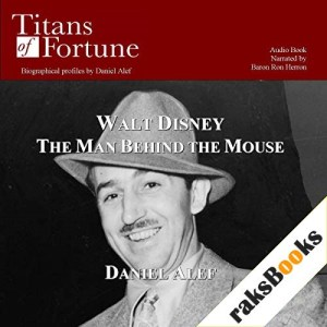 Walt Disney: The Man behind the Mouse Audiobook By Daniel Alef cover art
